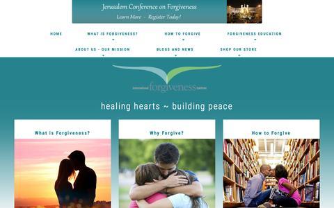 Screenshot of Home Page internationalforgiveness.com - Home: Forgiveness Institute - How to Forgive - Benefits of Forgiving   healing hearts, building peace Home - captured April 9, 2017