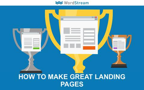 Screenshot of Landing Page wordstream.com - How to Make Great Landing Pages - captured Dec. 10, 2016