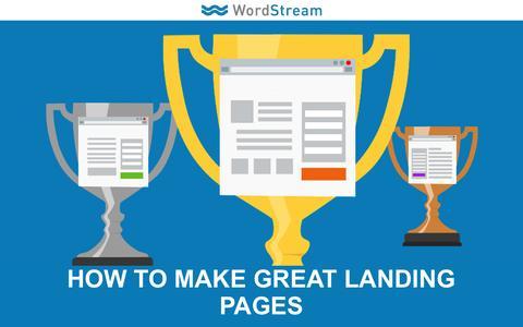 Screenshot of Landing Page wordstream.com - How to Make Great Landing Pages - captured Dec. 10, 2016