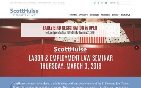 Screenshot of Home Page scotthulse.com - ScottHulse Law Firm – El Paso Attorneys – El Paso Lawyers – Law Firms in El Paso, Texas – San Antonio, TX – Las Cruces, NM - captured Feb. 4, 2016