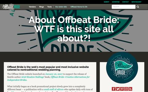 Screenshot of About Page offbeatbride.com - About Offbeat Bride: WTF is this site all about?! | Offbeat Bride - captured Sept. 22, 2018