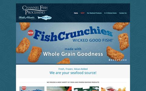 Screenshot of Home Page channelfish.com - Channel Fish Processing Company  | Fresh and frozen seafood products out of Boston and Gloucester, MA. - captured Oct. 2, 2014