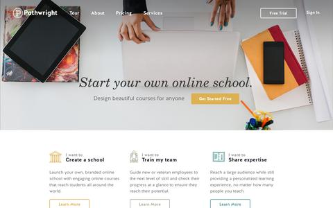 Pathwright: create your own online school and teach online courses to anyone.
