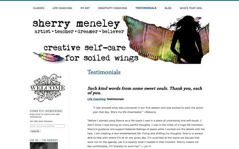 Screenshot of Testimonials Page sherrymeneley.com - Testimonials | Sherry Meneley | Creative Self Care for Soiled Wings | Artist | Teacher | Creativity & Life Coach - captured Oct. 28, 2014