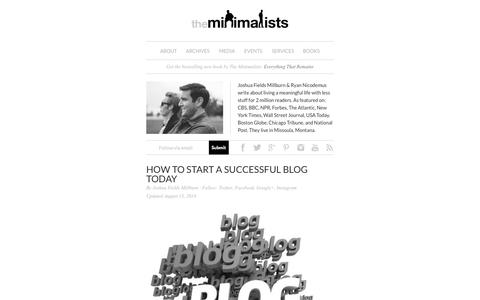 Screenshot of Blog theminimalists.com - How to Start a Successful Blog Today - The Minimalists - captured Sept. 18, 2014