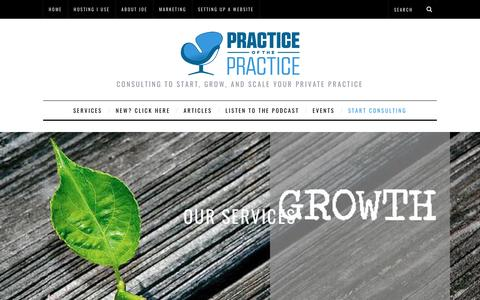 Screenshot of Services Page practiceofthepractice.com - Our services - How to Start, Grow, and Scale a Private Practice| Practice of the Practice - captured May 20, 2017