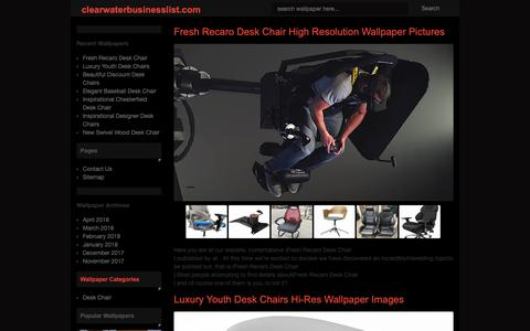 Screenshot of Home Page clearwaterbusinesslist.com - Fresh Recaro Desk Chair Hi-Res Wallpaper Pictures Luxury Youth Desk Chairs High Definition Wallpaper Pictures Beautiful Discount Desk Chairs Hi-Res Wallpaper Photographs  ~ clearwaterbusinesslist.com - captured Oct. 18, 2018