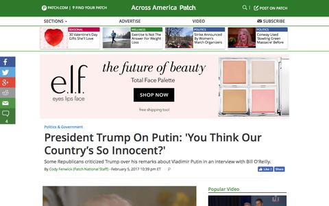 Screenshot of patch.com - President Trump On Putin: 'You Think Our Country's So Innocent?' - Across America, US Patch - captured Feb. 7, 2017