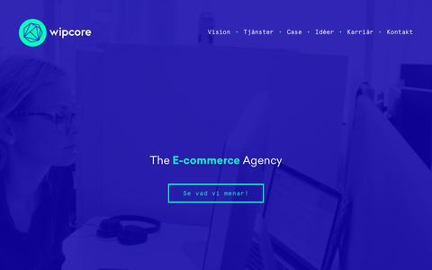 Screenshot of Home Page wipcore.se - Wipcore - The E-commerce Agency | Wipcore AB - captured Oct. 21, 2017