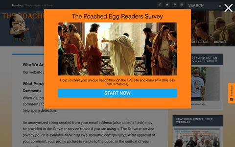Screenshot of Privacy Page thepoachedegg.net - Privacy Policy - The Poached Egg Christian Worldview and Apologetics Network - captured Nov. 8, 2018