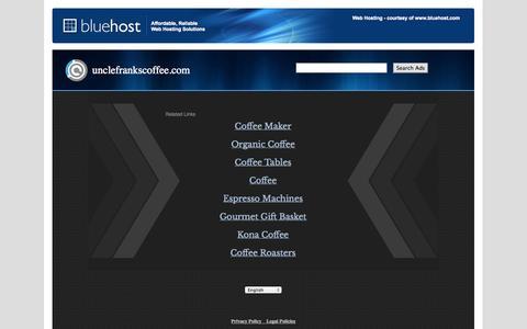Screenshot of Home Page unclefrankscoffee.com - Web hosting provider - Bluehost.com - domain hosting - PHP Hosting - cheap web hosting - Frontpage Hosting E-Commerce Web Hosting Bluehost - captured Oct. 7, 2014