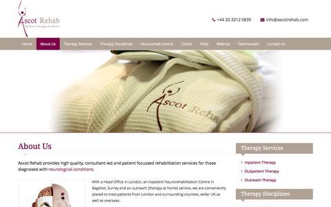 Screenshot of About Page ascotrehab.com - AboutUs NeurologicalConditions,Spasticitymanagement,InpatientNeurorehabilitationCentreinBagshot,Surrey - captured Nov. 21, 2016