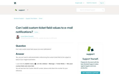 Screenshot of Support Page zendesk.com - Can I add custom ticket field values to e-mail notifications? – Zendesk Support - captured Feb. 27, 2017
