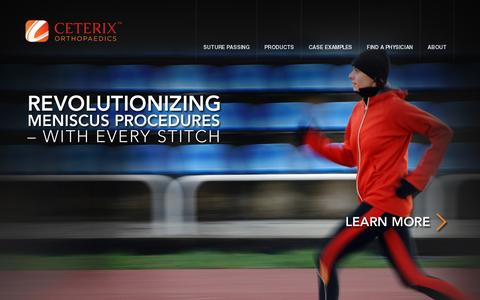 Screenshot of Home Page ceterix.com - Ceterix Orthopaedics | Revolutionizing meniscus procedures — with every stitch - captured July 11, 2014