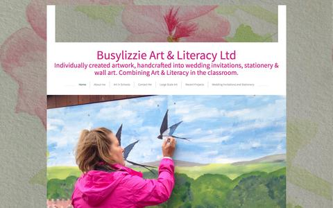 Screenshot of Home Page busylizzieart.co.uk - Busylizzie Art & Literacy Ltd | Individually created artwork, handcrafted into wedding invitations, stationery & wall art. Combining Art & Literacy in the classroom. - captured Oct. 8, 2015