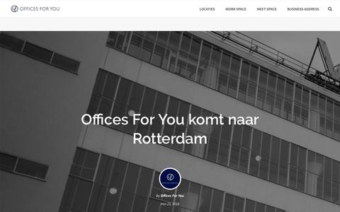 Screenshot of Blog officesforyou.com - Offices For You komt naar Rotterdam – Offices For You - captured Sept. 20, 2018