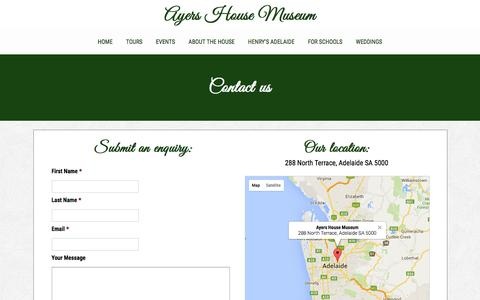 Screenshot of Contact Page ayershousemuseum.org.au - Contact us | Ayers House Museum | </br>Ayers House Museum presents the high Victorian era in one of AdelaideŐs finest historic mansions.<br/> Miss Fisher's Murder Mysteries Costume Exhibition now showing!   Festival of Phryne events start January 10. - captured Dec. 28, 2015