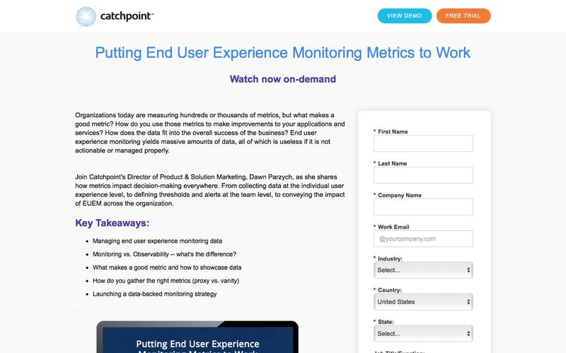 Catchpoint | Putting End User Experience Monitoring Metrics to Work