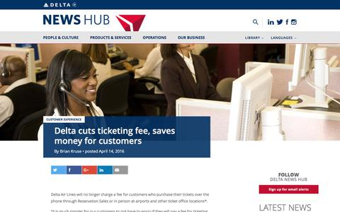 Screenshot of delta.com - Delta cuts ticketing fee, saves money for customers | Delta News Hub - captured Aug. 19, 2016