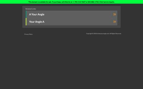Screenshot of Home Page whatsyourangle.com - whatsyourangle.com - captured Nov. 15, 2018
