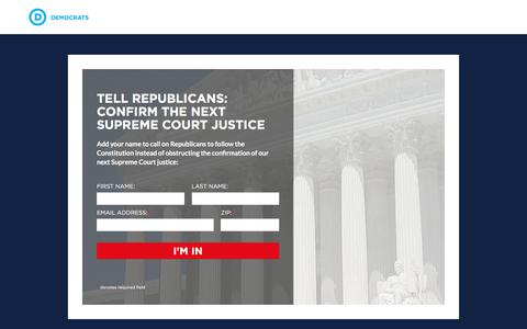 Screenshot of Landing Page democrats.org - my.democrats.org  |  Confirm the Next Supreme Court Justice - captured Aug. 19, 2016