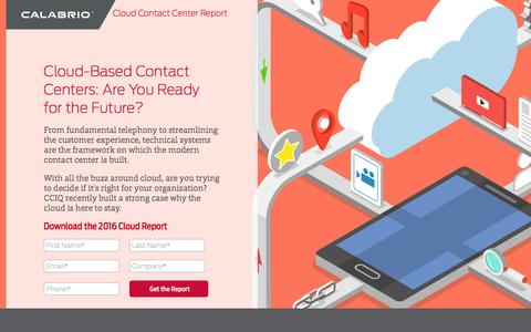 Screenshot of Landing Page calabrio.com - Cloud Contact Center Report 2016 - captured Sept. 26, 2016
