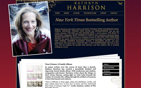 Screenshot of Home Page kathrynharrison.com - Kathryn Harrison New York Times Bestselling Author - captured June 11, 2016