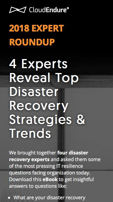 CloudEndure | 4 Experts Reveal Top Disaster Recovery Strategies & Trends
