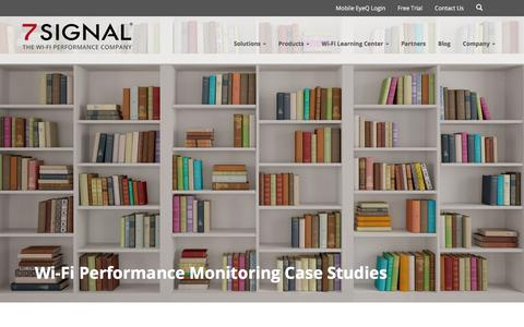 Screenshot of Case Studies Page 7signal.com - Wi-Fi Performance Monitoring Case Studies - 7SIGNAL - captured July 13, 2018
