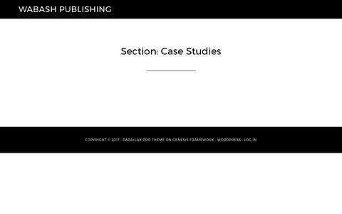Screenshot of Case Studies Page wabashpublishing.com - Section: Case Studies - captured June 11, 2017