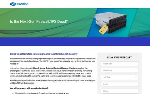Screenshot of Landing Page zscaler.com - Is the Next-Gen Firewall/IPS Dead?  Zscaler - captured Sept. 22, 2018