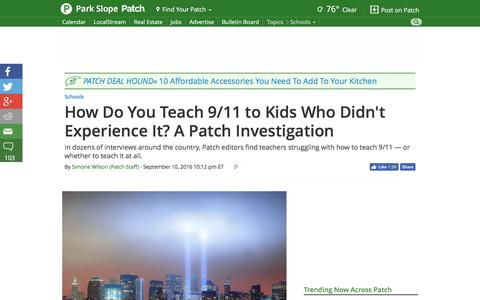 Screenshot of patch.com - How Do You Teach 9/11 to Kids Who Didn't Experience It? A Patch Investigation - Park Slope, NY Patch - captured Sept. 11, 2016
