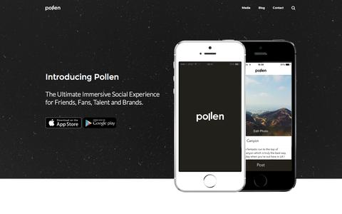 Screenshot of Home Page About Page Signup Page pollen.co - Pollen -  The Ultimate Immersive Social Experience for Friends, Fans, Talent and Brands. - captured Sept. 17, 2014