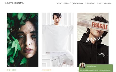 Screenshot of Case Studies Page ilovefashionretail.com - Fashion Ecommerce Marketing Case Studies - captured July 25, 2018
