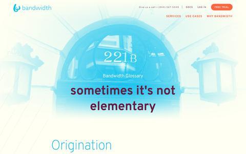 Origination - Bandwidth