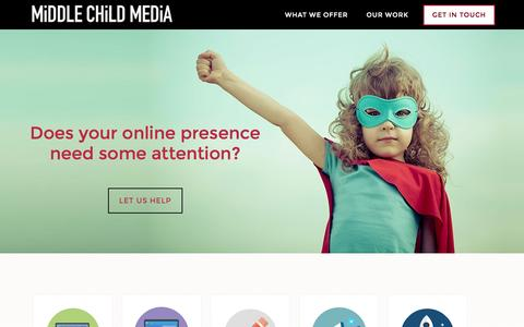 Screenshot of Home Page middlechildmedia.com - Middle Child Media | Website Design and Development, Social Media Marketing, Search Engine Optimization, and Content Management and Creation - captured Jan. 10, 2016