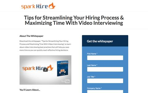 Screenshot of Landing Page sparkhire.com - Tips for Streamlining Your Hiring Process & Maximizing Time With Video Interviewing - Spark Hire - captured Aug. 18, 2016