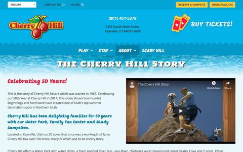 Screenshot of About Page cherry-hill.com - The Cherry Hill Story | Water Park, Fun Center & Camping | Kaysville, UT - captured Dec. 14, 2018