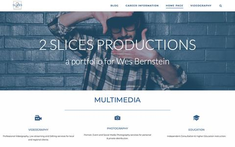 Screenshot of Home Page 2slicesproductions.com - 2 Slices Productions – 2 Slices is an online portfolio for the work of Wes Bernstein. - captured Sept. 20, 2018