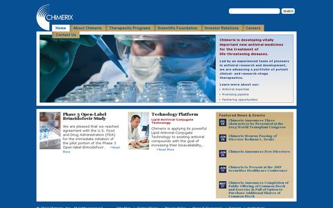 Screenshot of Home Page chimerix.com - Chimerix Inc. - discovers, develops and commercializes therapeutic drugs and prodrugs with enhanced pharmaceutical properties that are active against a broad range of viral diseases - captured July 17, 2014
