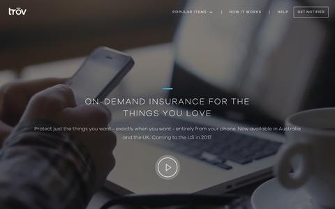Screenshot of Home Page trov.com - Trōv | On-demand Insurance For Your Things - captured April 12, 2017