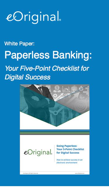 Paperless Banking:: Your Five-Point Checklist for Digital Success - an eOriginal White Paper