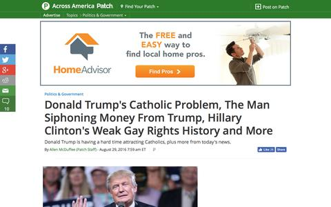 Screenshot of patch.com - Donald Trump's Catholic Problem, The Man Siphoning Money From Trump, Hillary Clinton's Weak Gay Rights History and More - Across America, US Patch - captured Aug. 30, 2016