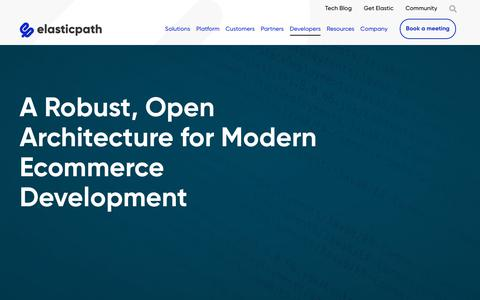 Screenshot of Developers Page elasticpath.com - Ecommerce Development - open Ecommerce Architecture - captured June 19, 2019