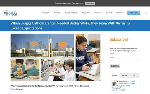 Screenshot of xirrus.com - When Skaggs Catholic Center Needed Better Wi-Fi, They Team With Xirrus To Exceed Expectations | Xirrus - captured Aug. 27, 2016