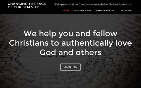 Screenshot of Home Page changingthefaceofchristianity.com - Changing the Face of Christianity - Our Vision is to See All Christians Authentically Loving God and Loving Others - captured Sept. 19, 2015