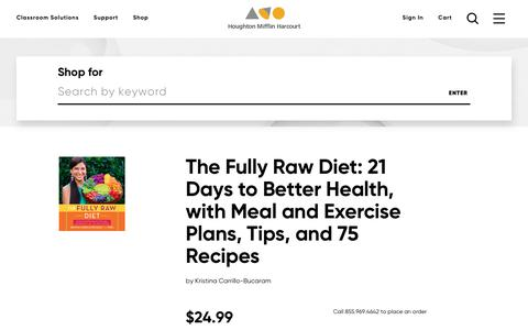 Order The Fully Raw Diet: 21 Days to Better Health, with Meal and Exercise Plans, Tips, and 75 Recipes, ISBN: 0544559118 | HMH