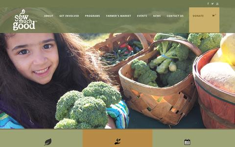 Screenshot of Home Page sowmuchgood.org - Home | Eat Fresh Vegetables | Excellent Volunteer Opportunities | Donate | Eat Better | Sow Much Good - captured Feb. 15, 2016