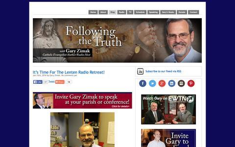 Screenshot of Blog followingthetruth.com - The blog of Catholic speaker and author Gary Zimak | Following The Truth - captured Feb. 10, 2016