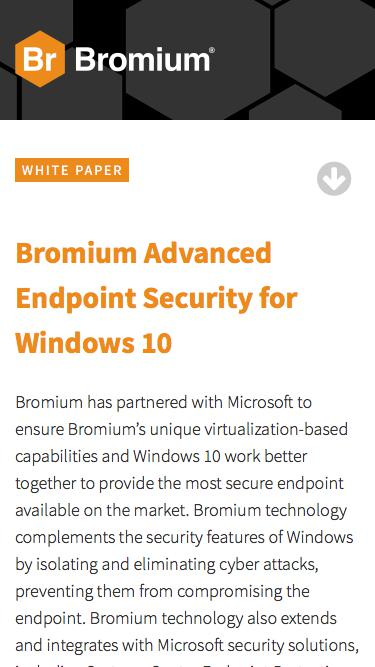 Bromium: White Paper - Bromium Advanced Endpoint Security for Windows 10